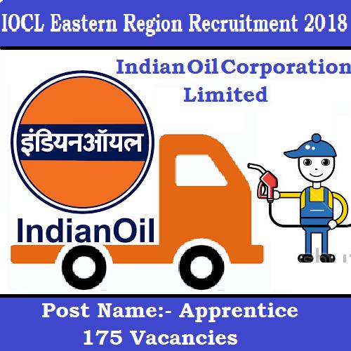 IOCL Eastern Region Recruitment 2018   175 Post For Apprentice