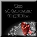Vas où ton coeur te guide - Blog de DalilaBleue1986