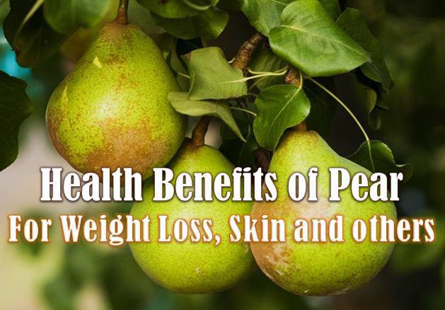 What are the Pear Fruit Benefits? Eat Pear for Weight loss, Skin & others
