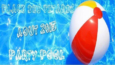 PARTY POOL AOÛT 2015 PLACE DES FÊTARDS | Video Musique | Wat.tv