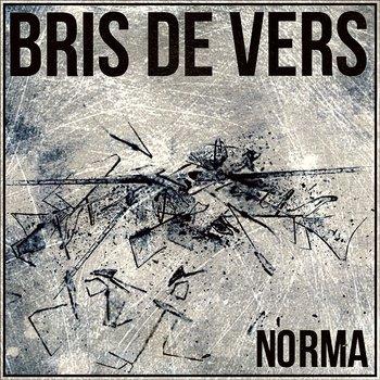 Bris de vers, by Norma