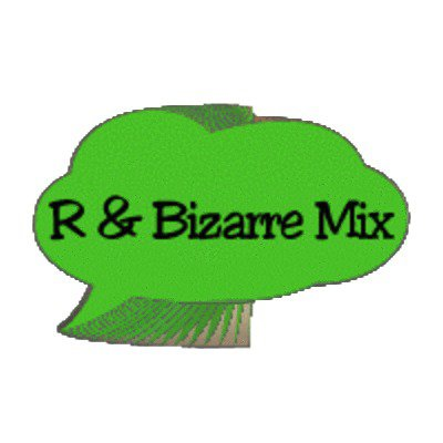 R & Bizarre Mix