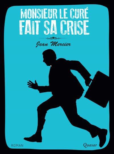 Monsieeur le curé fait sa crise de Jean Mercier