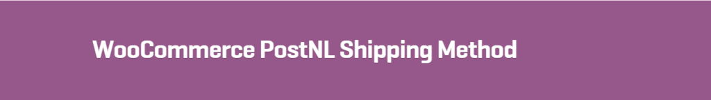 WooCommerce PostNL Shipping Method 1.2.2 Extension - Get Lot