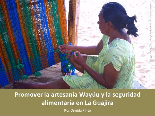 La communauté indienne Wayúu de Colombie est doté d'un savoir ancestral, d'une culture ancestrale millénaire et non un peuple de mendiants