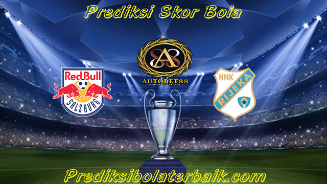 Prediksi Salzburg vs Rijeka 26 Juli 2017 - Prediksi Bola