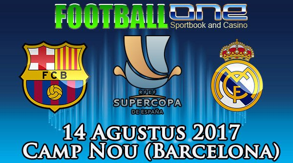 Prediksi BARCELONA vs REAL MADRID 14 Agustus 2017