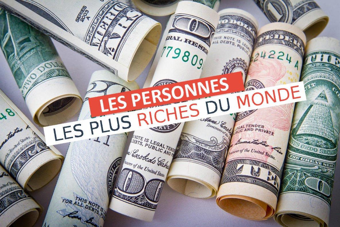 Les personnes les plus riches du monde