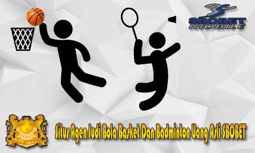 Situs Agen Judi Bola Basket Dan Badminton Uang Asli SBOBET