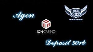 Agen ION Casino Deposit 50rb