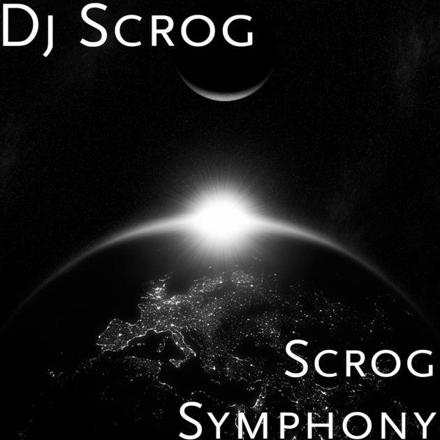 Single Dj-Scrog / Dj-Scrog Symphony ou Musique de Film (2018)