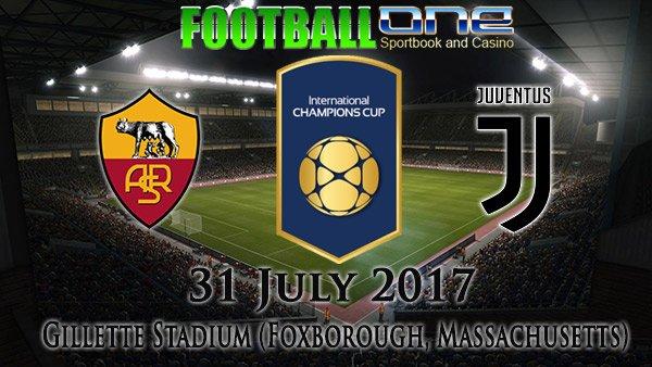 Prediksi ROMA vs JUVENTUS 31 July 2017