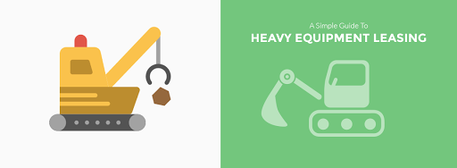 A Simple Guide to Heavy Equipment Leasing
