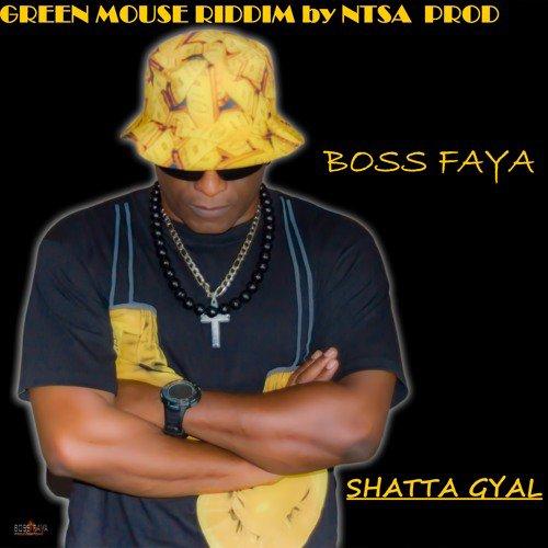 SHATTA GYAL _ BOSS FAYA