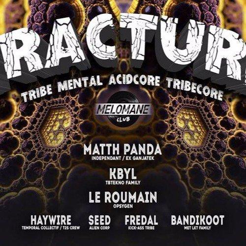 Kbyl - Acidcore Set @ FRACTURE / Sud FR