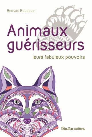 Animaux Guérisseurs de Bernard Baudouin