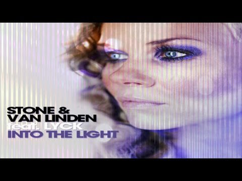 Stone & Van Linden Feat. Lyck - Into The Light - YouTube