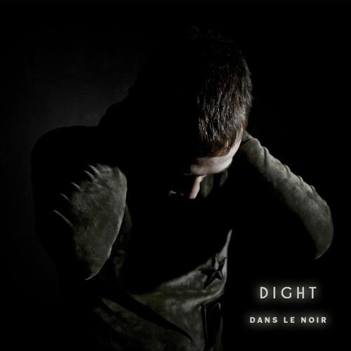 Dight : Dans le noir - Musique en streaming - À écouter sur Deezer