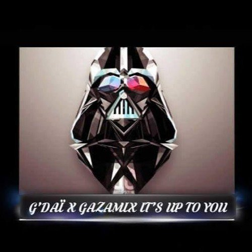 G'Daï X GazaMix  It's Up To You(zouk Vrs)