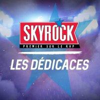 Skyrock - Emissions - Les Dédicaces