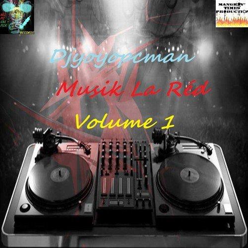 Djyoyopcman Musik La Réd Volume 1