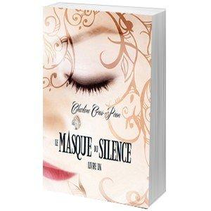 Le Masque du Silence [1] - Charlène Gros Piron - Editions Valentina | La boutique