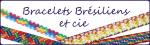 Bracelets Brsiliens et Cie