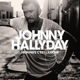 ALbum Johnny Hallyday - Mon pays c'est l'amour 2018  UPtobox 1fichier Zone-telechargement