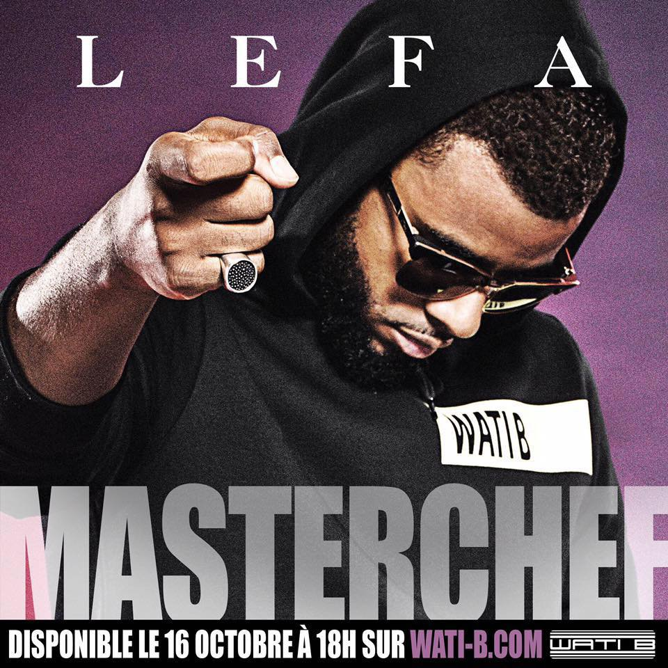 "Decouvrez le clip du single "" Masterchef "" de Lefa"