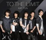 To The Limit - KAT-TUN