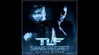 TLF - Sans regret (feat Lara Bellerose)