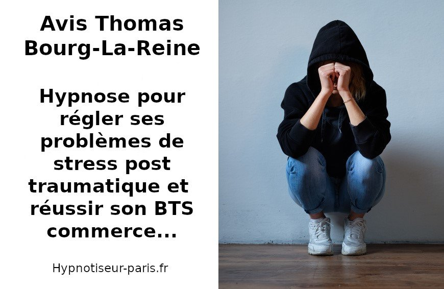 Avis : Hypnose, BTS et stress post traumatique - Hypnotiseur à Paris