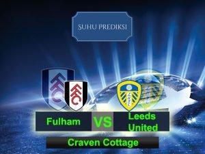 Prediksi Bola Fulham Vs Leeds United 8 Maret 2017