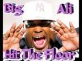 Big Ali ft. Dollarman - Hit The Floor