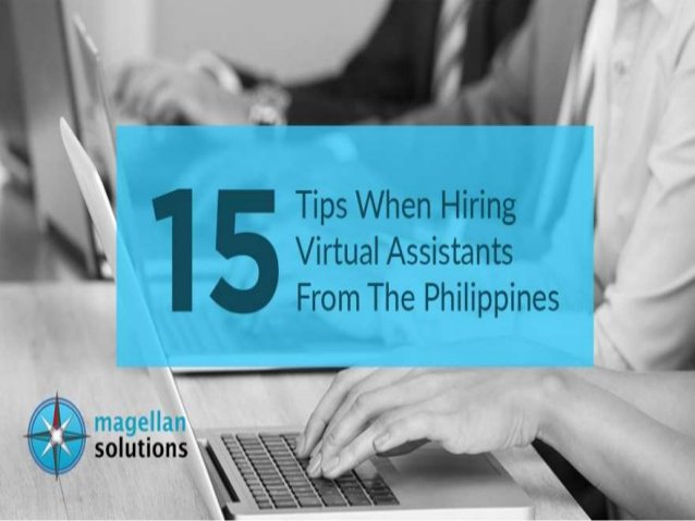 15 Tips When Hiring Virtual Assistants From The Philippines