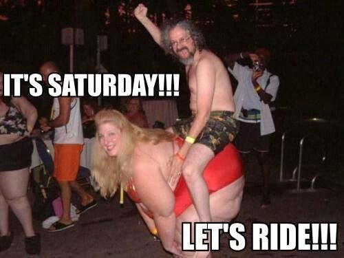 ITS SATURDAY !!!!