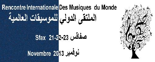 Sfax organise la première édition du Rencontre Internationale des Musiques du Monde les 21, 22 et 23 novembre 2013