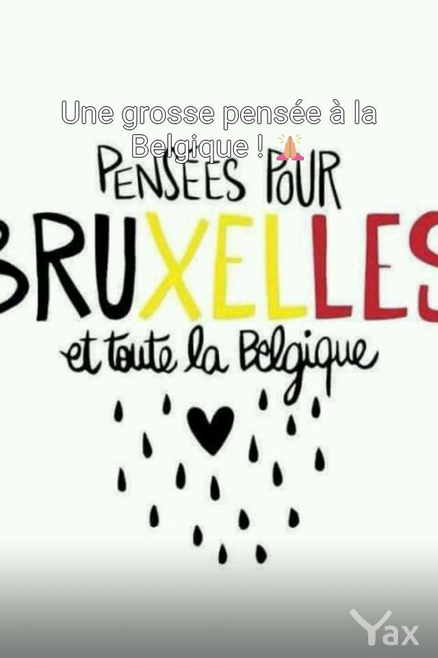 Une grosse pensée à la Belgique.