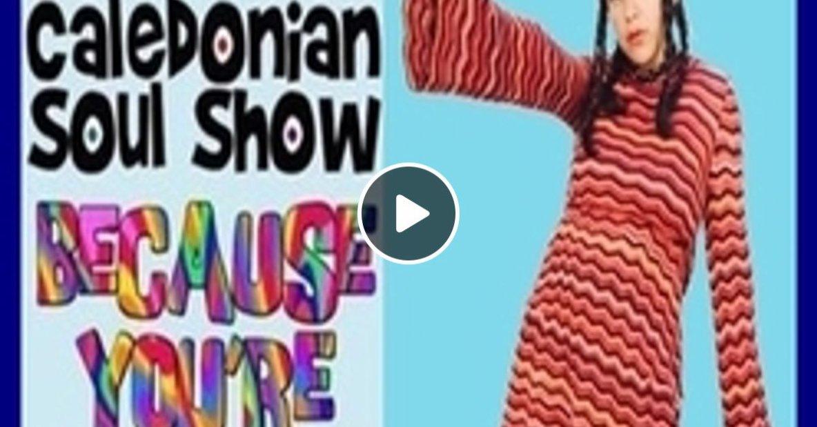 Caledonian Soul Show 17.07.19.