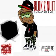 """BLOK 2 NUIT """"LES LASCARS SONT DE SORTIE"""" by loxylox sur HauteCulture"""