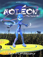 Smashwords – Science Fiction Book - Aoleon The Martian Girl Part 1 First Contact – a book by Brent LeVasseur