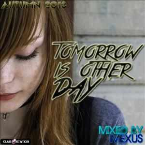 Imexus - ★Autumn 2013★Tomorrow is other day★Dance and trance party mix★mixed by imexus