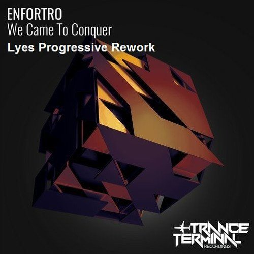Enfortro - We Came To Conquer (Lyes Progressive Rework)