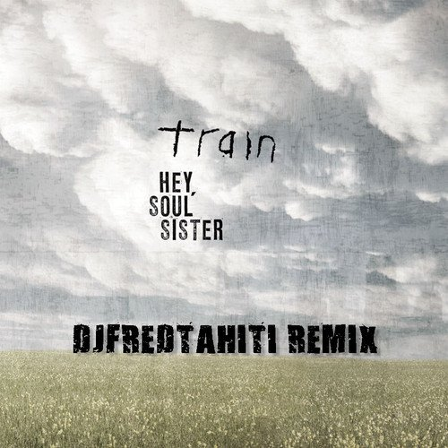 Train - Hey Soul Sister (Dj Fred Tahiti Remix)