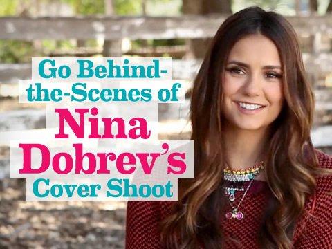 Go Behind-the-Scenes of Nina Dobrev's Cover Shoot