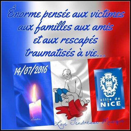 ENORMES PENSEES AUX VICTIMES DU TERRORISME A NICE 14 JUILLET 2016