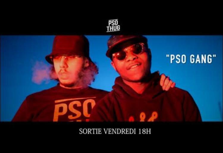 """Découvrez le nouveau clip de Pso Thug """" PSO GANG """""""