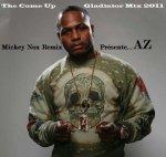 Mickey Nox Remix Presente AZ / Az - The Come Up / Gladiator Mix 2011 (2011) - Mickey Nox Remix