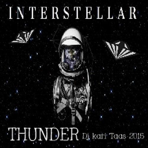 Interstellar Thunder - Dj Kari Taas 2015 - Style Techno & Trance - Genre EDM -131 Bpm