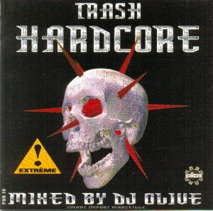 DJ Olive - Trash Hardcore - 200% Underground Terror (1997)  | LOSSLESS Music